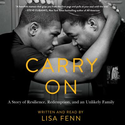 Carry on: A Story or Resilience, Redemption, and an Unlikely Family - Fenn, Lisa (Read by)
