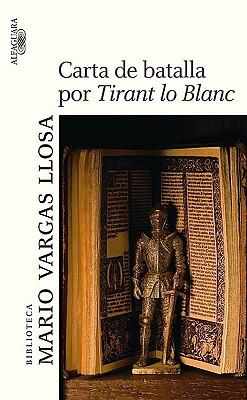 Carta de batalla por Tirant lo Blanc - Vargas Llosa, Mario