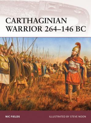 Carthaginian Warrior 264-146 BC - Fields, Nic