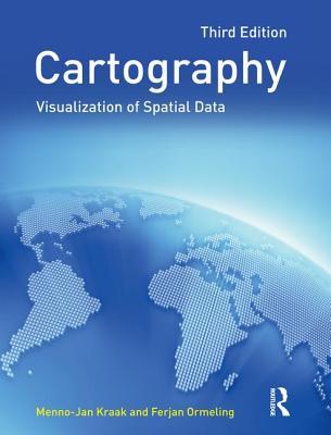 Cartography: Visualization of Spatial Data - Kraak, Menno-Jan, and Ormeling, Ferjan