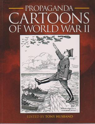 Cartoons of World War II - Husband, Tony (Editor)