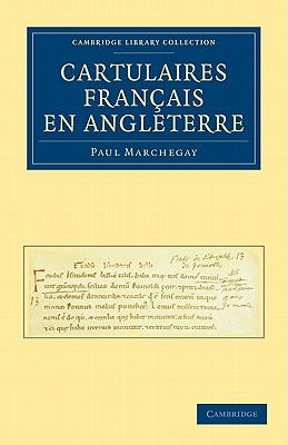 Cartulaires Francais En Angleterre - Marchegay, Paul