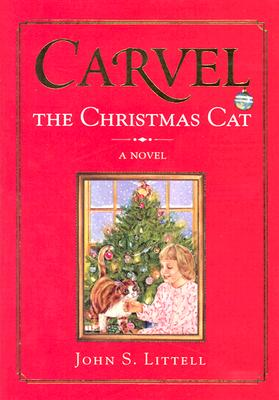 Carvel, the Christmas Cat - Littell, John S