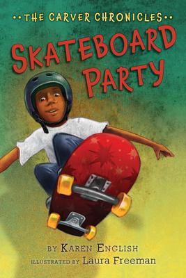 Carver Chronicles, Book 2: Skateboard Party - English, Karen