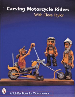 Carving Motorcycle Riders with Cleve Taylor - Taylor, Cleve