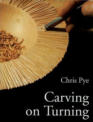 Carving on Turning - Pye, Chris
