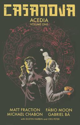 Casanova: Acedia Volume 1 - Fraction, Matt, and Chabon, Michael, and Moon, Fabio