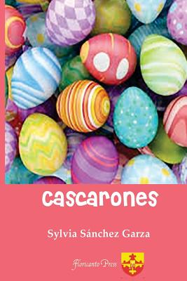 Cascarones - Garza, Sylvia Sanchez