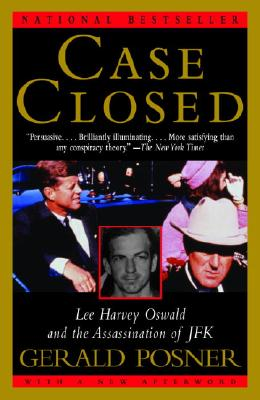 Case Closed: Lee Harvey Oswald and the Assassination of JFK - Posner, Gerald