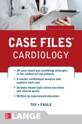 Case Files Cardiology - Toy, Eugene C, Dr., and Faulx, Michael D