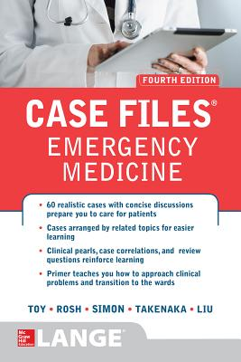 Case Files Emergency Medicine, Fourth Edition - Toy, Eugene C, Dr., and Simon, Barry, and Takenaka, Kay
