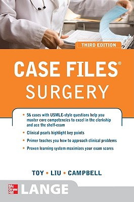 Case Files Surgery, Third Edition - Toy, Eugene C, Dr., and Liu, Terrence H, Dr., and Campbell, Andre R, Dr., MD