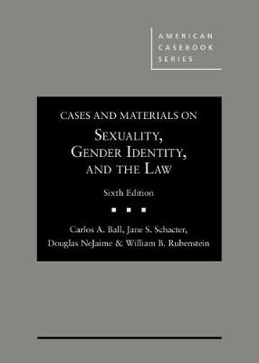 Cases and Materials on Sexuality, Gender Identity, and the Law -