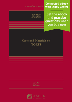 Cases and Materials on Torts - Epstein, Richard a, and Sharkey, Catherine M
