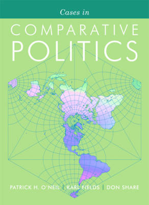 Cases in Comparative Politics - Fields, Karl J, and O'Neil, Patrick H, and Share, Don