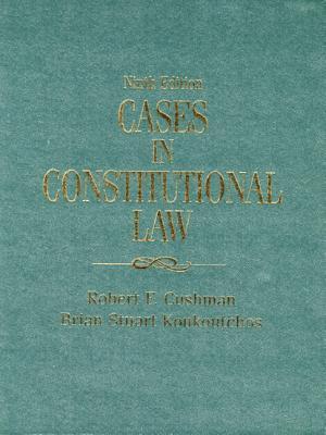 Cases in Constitutional Law - Cushman, Robert F