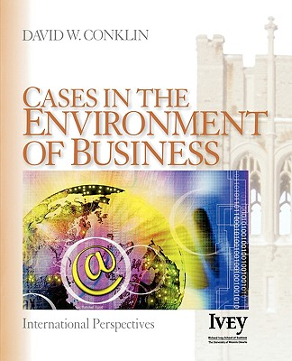 Cases in the Environment of Business: International Perspectives - Conklin, David W