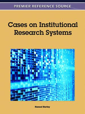 Cases on Institutional Research Systems - Burley, Hansel (Editor)