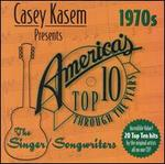 Casey Kasem Presents: America's Top Ten - The 70's Singer/Songwriters