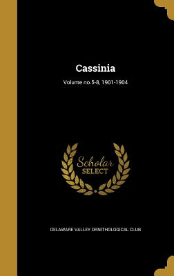 Cassinia; Volume No.5-8, 1901-1904 - Delaware Valley Ornithological Club (Creator)