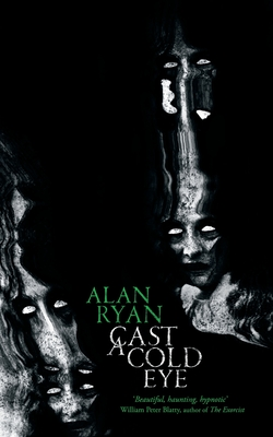 Cast a Cold Eye - Ryan, Alan