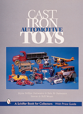 Cast Iron Automotive Toys - Outwater, Myra Yellin