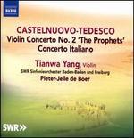 Castelnuovo-Tedesco: Violin Concerto No. 2 'The Prophets'; Concerto Italiano