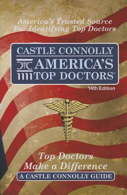 Castle Connolly America's Top Doctors, 14th Edition - Connolly, John J, and Morgan, Jean