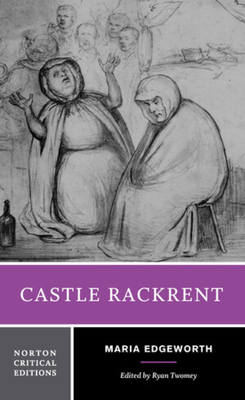 Castle Rackrent - Edgeworth, Maria, and Twomey, Ryan (Editor)