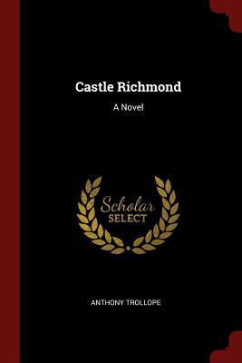 Castle Richmond - Trollope, Anthony