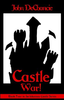 Castle War - DeChancie, John