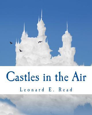 Castles in the Air - Read, Leonard E