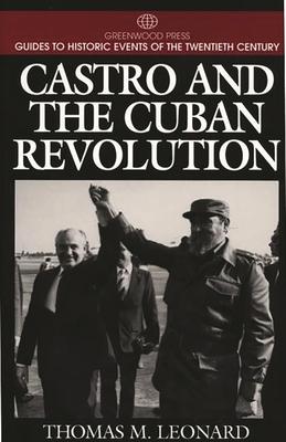 Castro and the Cuban Revolution - Leonard, Thomas M