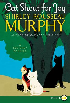 Cat Shout for Joy: A Joe Grey Mystery - Murphy, Shirley Rousseau