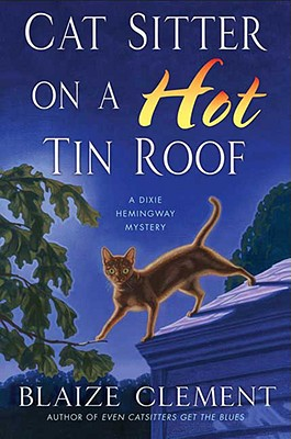 Cat Sitter on a Hot Tin Roof - Clement, Blaize