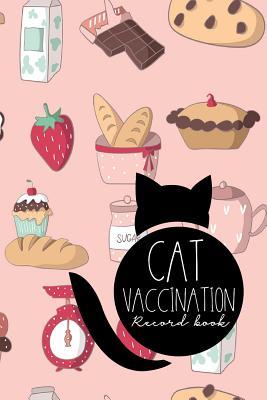 Cat Vaccination Record Book: Vaccination Record Book, Vaccination Record, Vaccination Log, Vaccine Tracker, Cute Baking Cover - Publishing, Moito