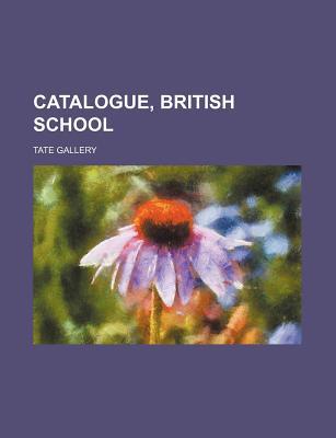 Catalogue, British School - Gallery, Tate