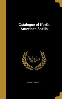 Catalogue of North American Shells - Hemphill, Henry