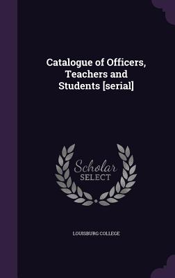Catalogue of Officers, Teachers and Students [Serial] - Louisburg College (Creator)