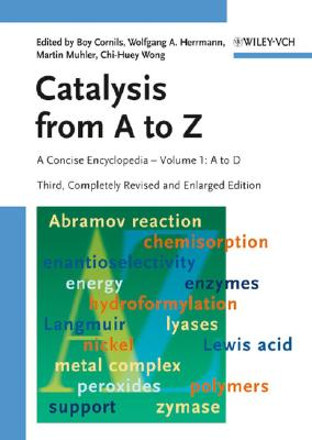 Catalysis from A to Z: A Concise Encyclopedia - Cornils, Boy (Editor), and Herrmann, Wolfgang A (Editor), and Muhler, Martin (Editor)