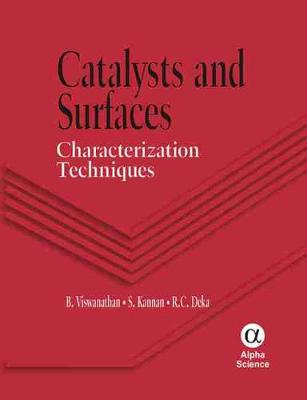Catalysts and Surfaces: Characterization Techniques - Viswanathan, B., and Kannan, S., and Deka, R.C.