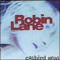 Catbird Seat - Robin Lane