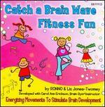 Catch a Brain Wave Fitness Fun