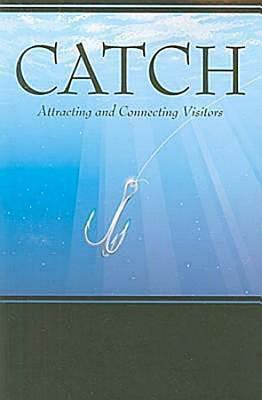 Catch: Attracting and Connecting Visitors - Nixon, Debi Williams, and Hamilton, Adam