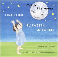 Catch the Moon [CD/DVD] - Lisa Loeb &  Elizabeth Mitchell
