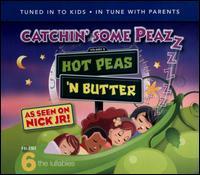Catchin' Some Peaz, Vol. 6: The Lullabies - Hot Peas 'N Butter