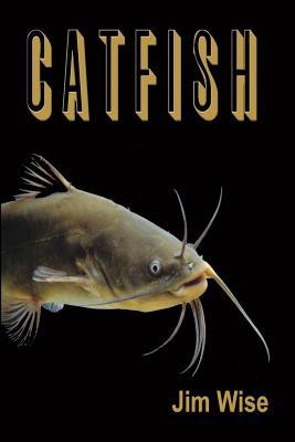 Catfish - Wise, Jim