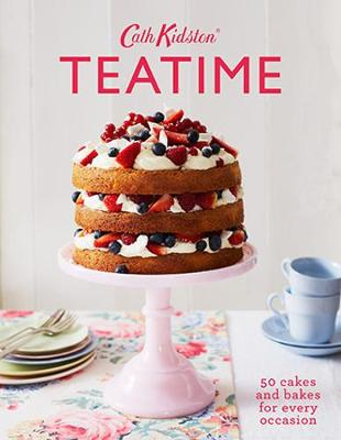 Cath Kidston Teatime: 50 Cakes and Bakes for Every Occasion - Kidston, Cath, and Platts, Rita (Photographer)
