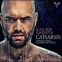 Catharsis - Armonia Atenea; Xavier Sabata (counter tenor); George Petrou (conductor)