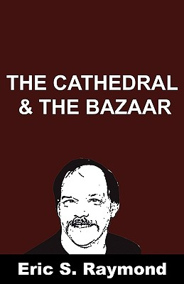 Cathedral and the Bazaar - Raymond, Eric S